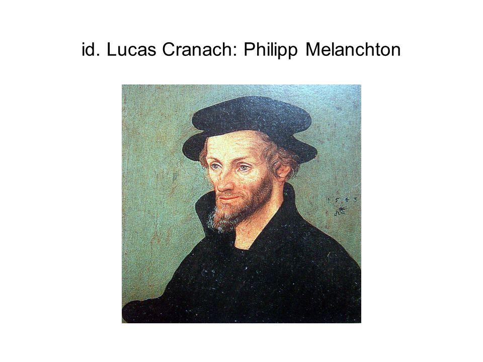 id. Lucas Cranach: Philipp Melanchton