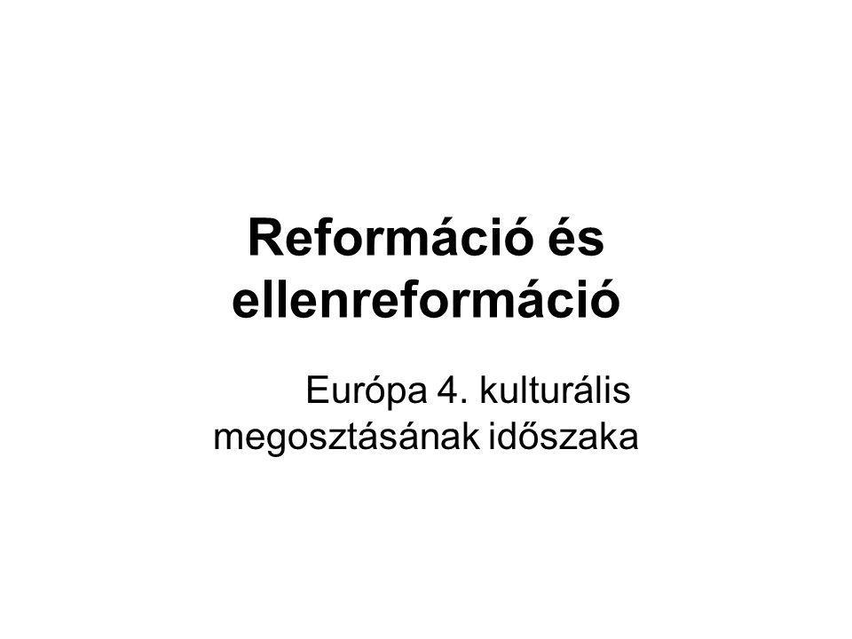 Reformáció és ellenreformáció Európa 4. kulturális megosztásának időszaka
