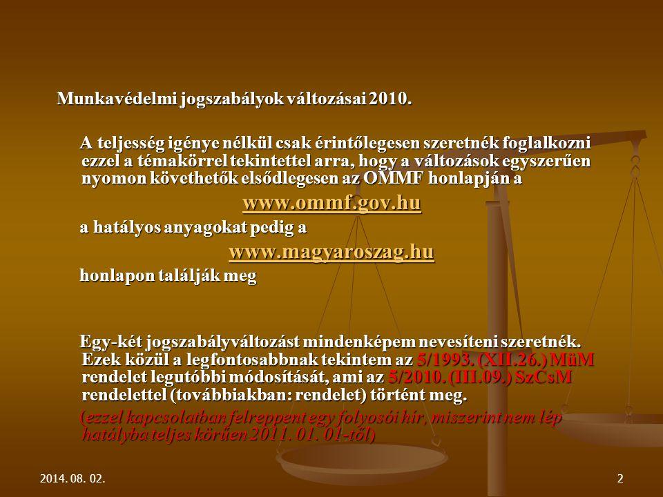 2014. 08. 02.2 Munkavédelmi jogszabályok változásai 2010.