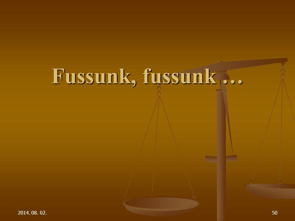 2014. 08. 02.50 Fussunk, fussunk …