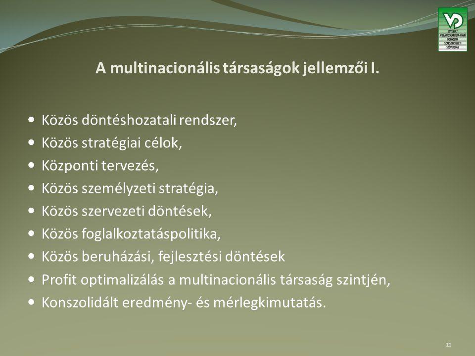A multinacionális társaságok jellemzői I. Közös döntéshozatali rendszer, Közös stratégiai célok, Központi tervezés, Közös személyzeti stratégia, Közös