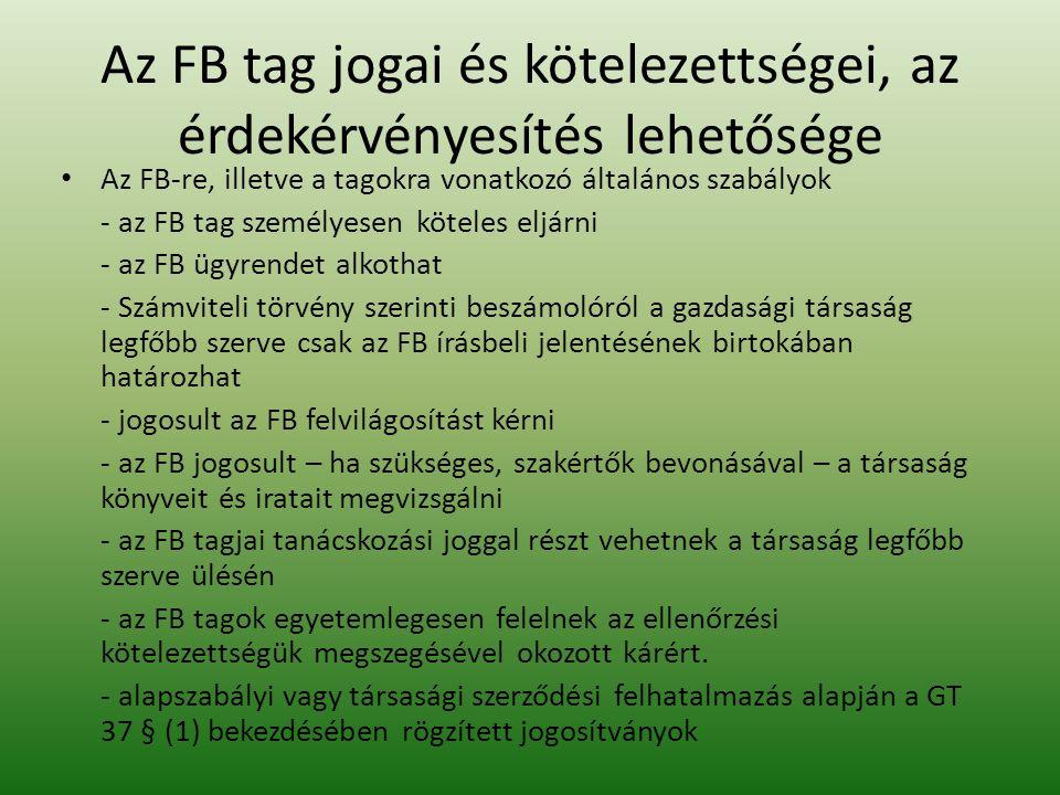 Az FB tag jogai és kötelezettségei, az érdekérvényesítés lehetősége Az FB-re, illetve a tagokra vonatkozó általános szabályok - az FB tag személyesen