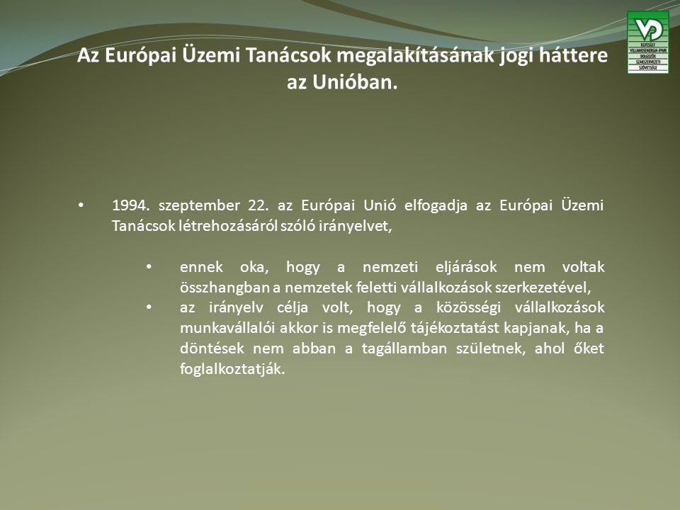 Az Európai Üzemi Tanácsok megalakításának jogi háttere az Unióban.