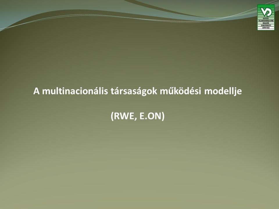 A multinacionális társaságok működési modellje (RWE, E.ON)