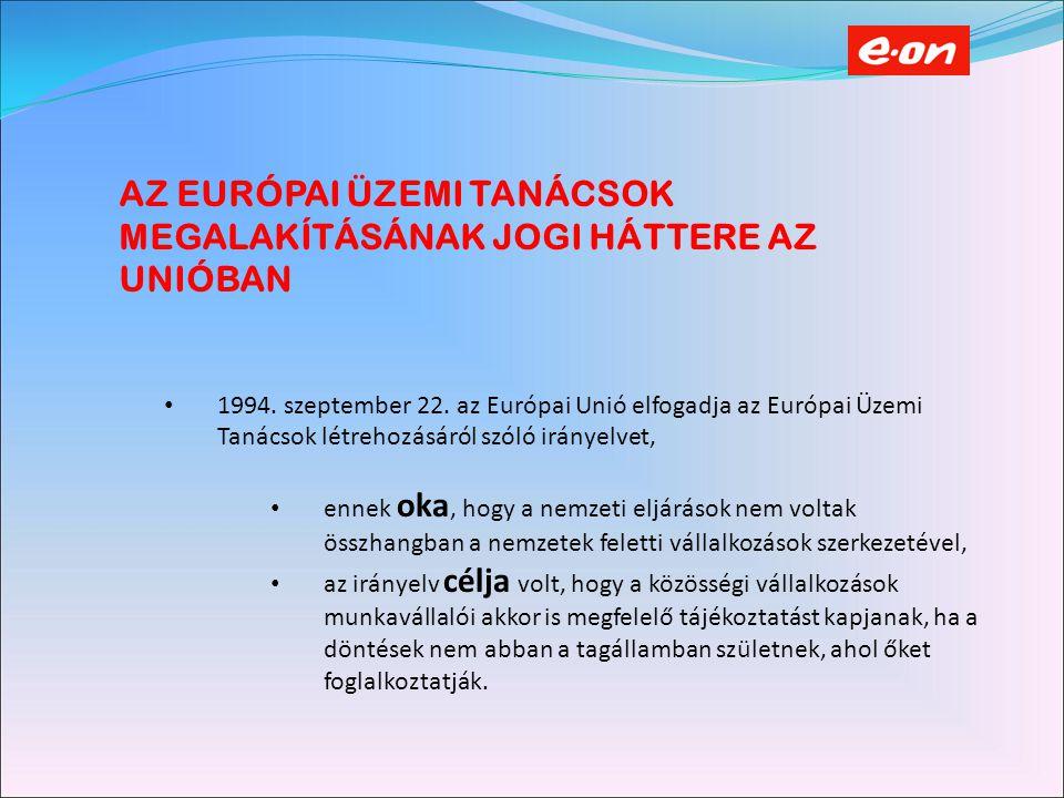 AZ EURÓPAI ÜZEMI TANÁCSOK MEGALAKÍTÁSÁNAK JOGI HÁTTERE AZ UNIÓBAN 1994.
