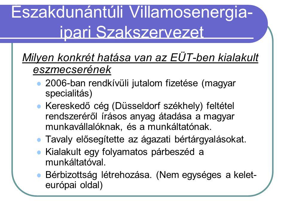 Milyen konkrét hatása van az EÜT-ben kialakult eszmecserének 2006-ban rendkívüli jutalom fizetése (magyar specialitás) Kereskedő cég (Düsseldorf székhely) feltétel rendszeréről írásos anyag átadása a magyar munkavállalóknak, és a munkáltatónak.