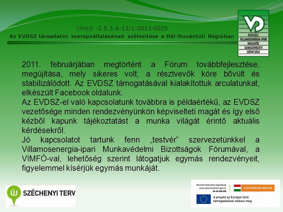 5 TÁMOP -2.5.3.A-13/1-2013-0025 Az EVDSZ társadalmi szerepvállalásának szélesítése a Dél-Dunántúli Régióban 2011.