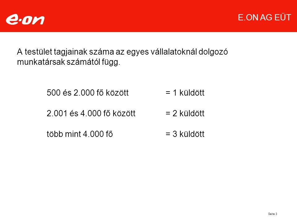 Seite 3 E.ON AG EÜT A testület tagjainak száma az egyes vállalatoknál dolgozó munkatársak számától függ.