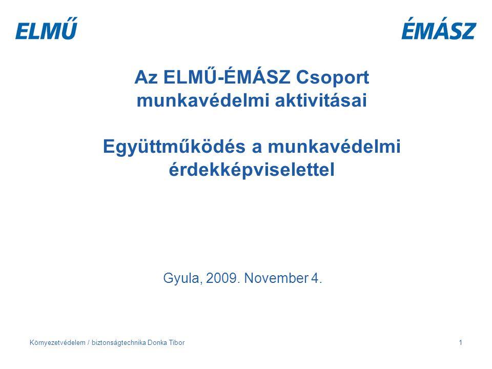 Környezetvédelem / biztonságtechnika Donka Tibor2 Az ELMŰ-ÉMÁSZ csoport bemutatása Szolgáltatási terület: Pest, Nógrád, Heves, BAZ Létszám: kb.