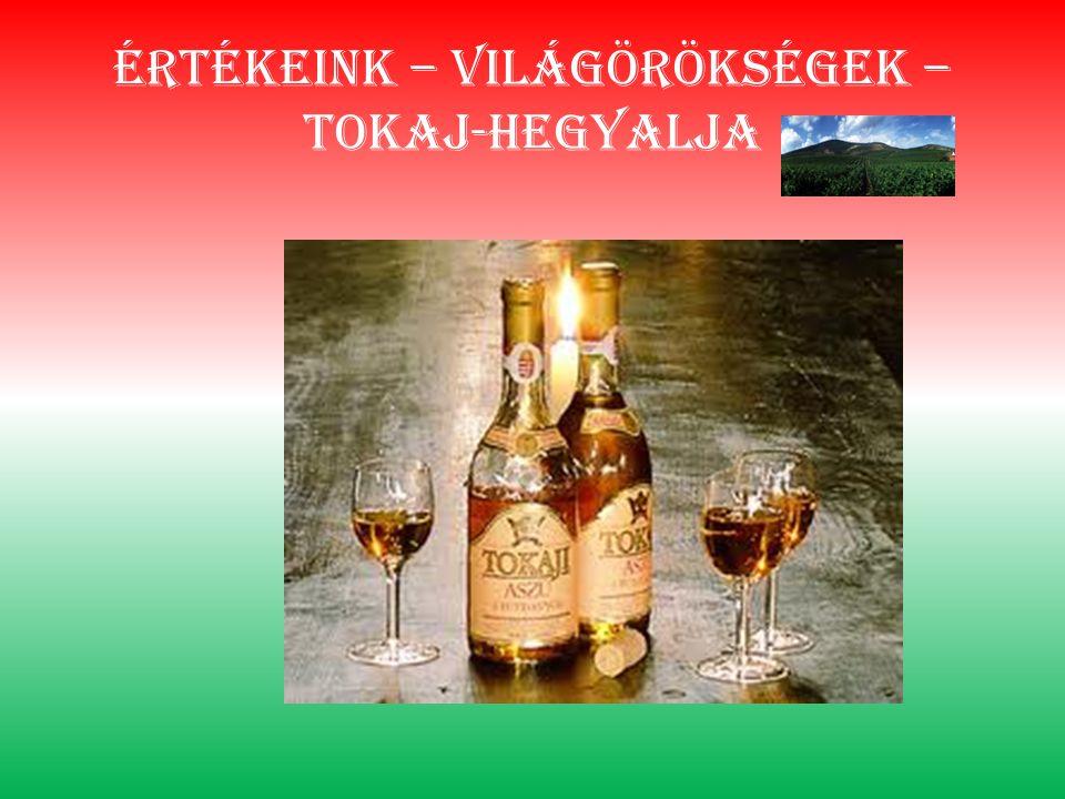 Értékeink – világörökségek – Tokaj-hegyalja