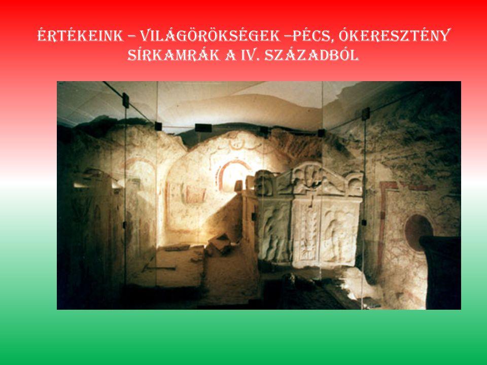 Értékeink – világörökségek –pécs, ókeresztény sírkamrák a iv. századból