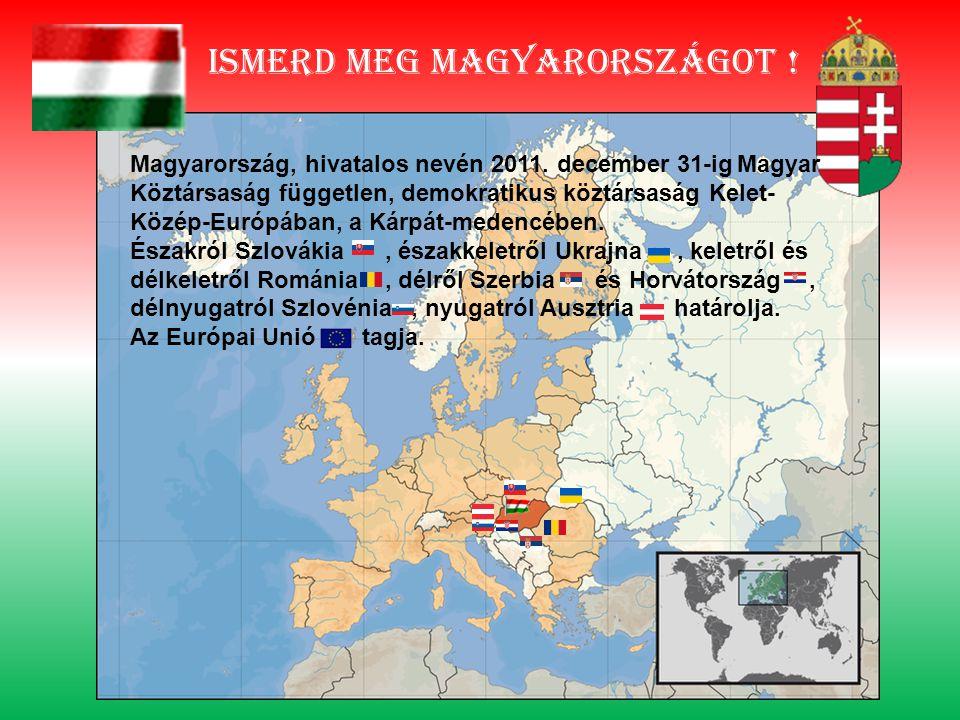 Ismerd meg magyarországot .Magyarország, hivatalos nevén 2011.