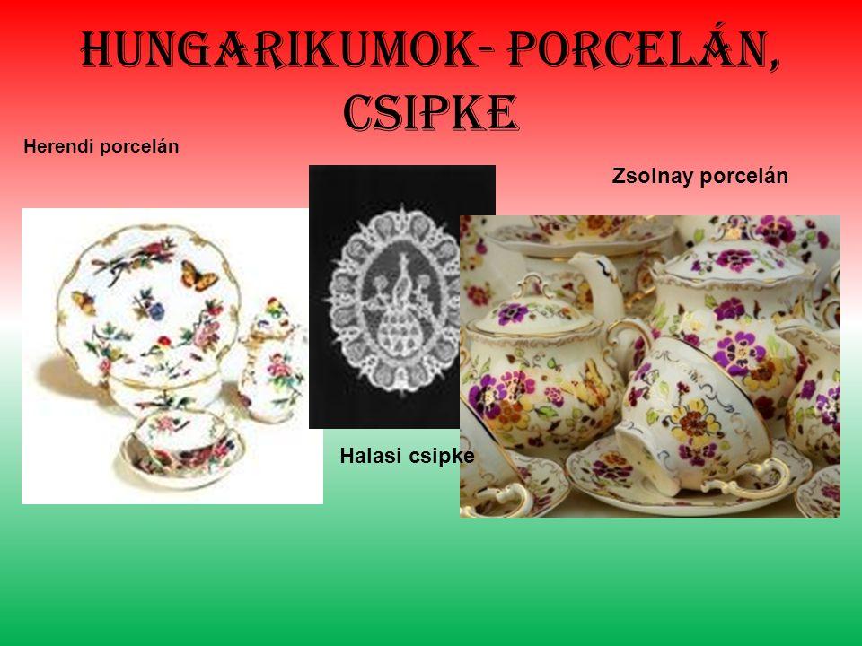 Hungarikumok- porcelán, csipke Herendi porcelán Halasi csipke Zsolnay porcelán