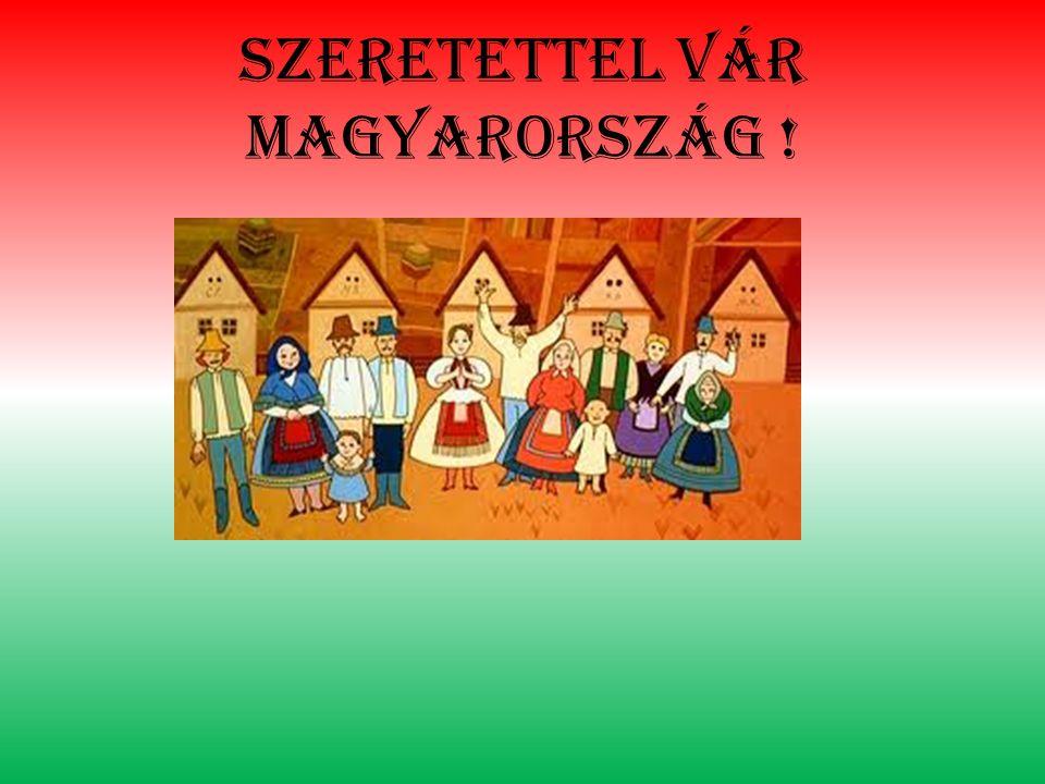Szeretettel vár magyarország !