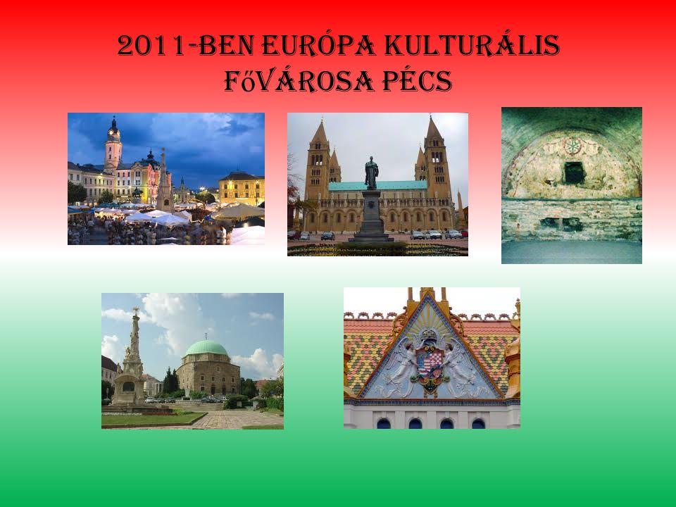 2011-ben európa kulturális f ő városa pécs