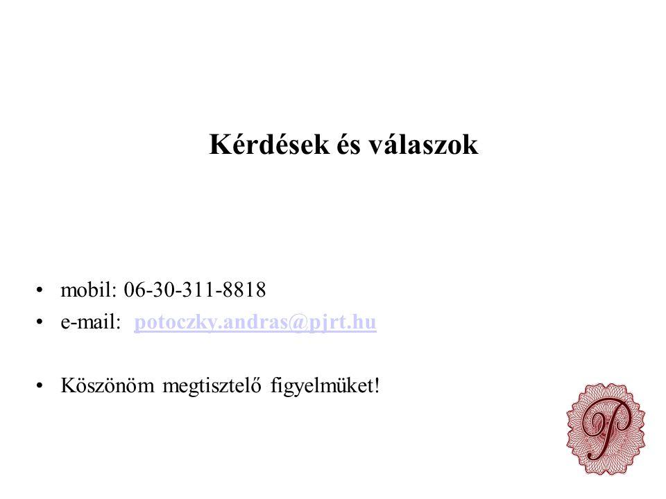 Kérdések és válaszok mobil: 06-30-311-8818 e-mail: potoczky.andras@pjrt.hupotoczky.andras@pjrt.hu Köszönöm megtisztelő figyelmüket!