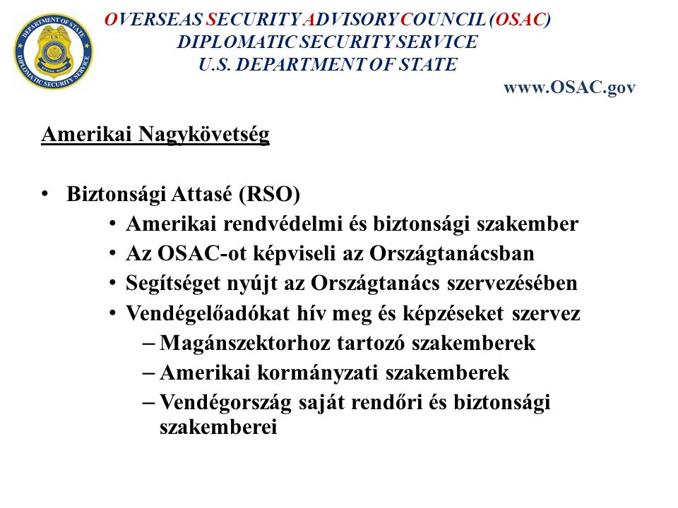 OVERSEAS SECURITY ADVISORY COUNCIL (OSAC) DIPLOMATIC SECURITY SERVICE U.S.
