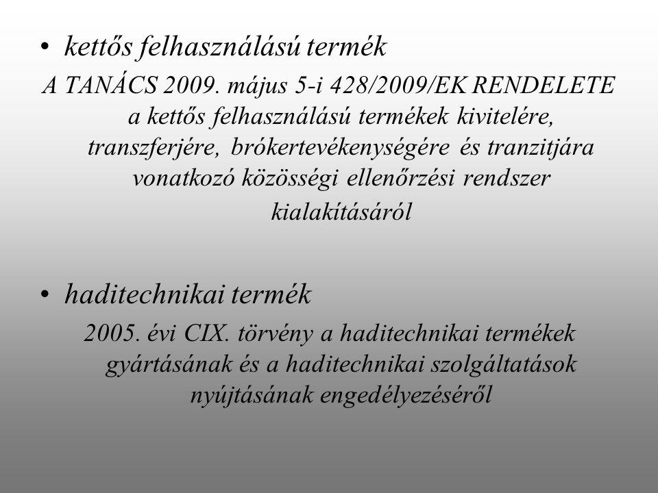 kettős felhasználású termék A TANÁCS 2009.