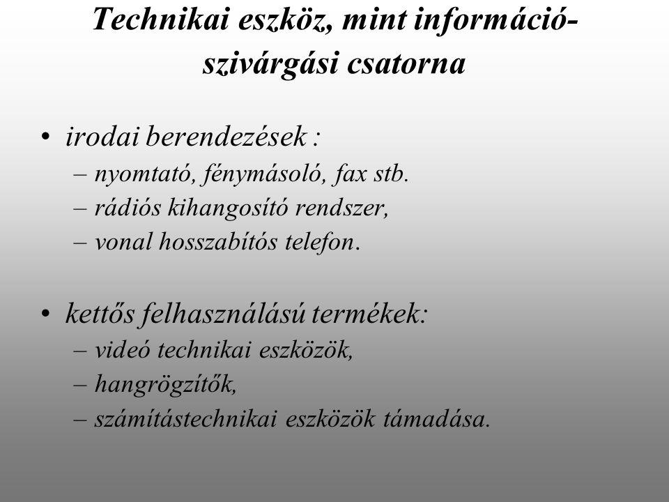 Technikai eszköz, mint információ- szivárgási csatorna irodai berendezések : –nyomtató, fénymásoló, fax stb.