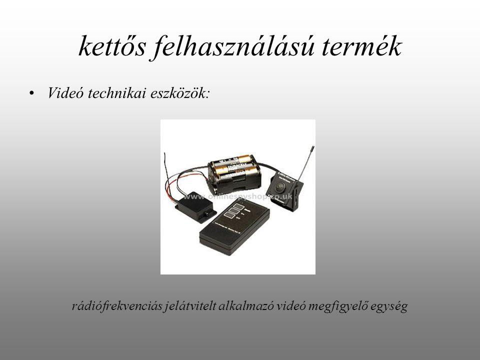kettős felhasználású termék Videó technikai eszközök: rádiófrekvenciás jelátvitelt alkalmazó videó megfigyelő egység