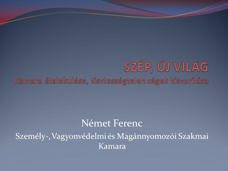 Német Ferenc Személy-, Vagyonvédelmi és Magánnyomozói Szakmai Kamara