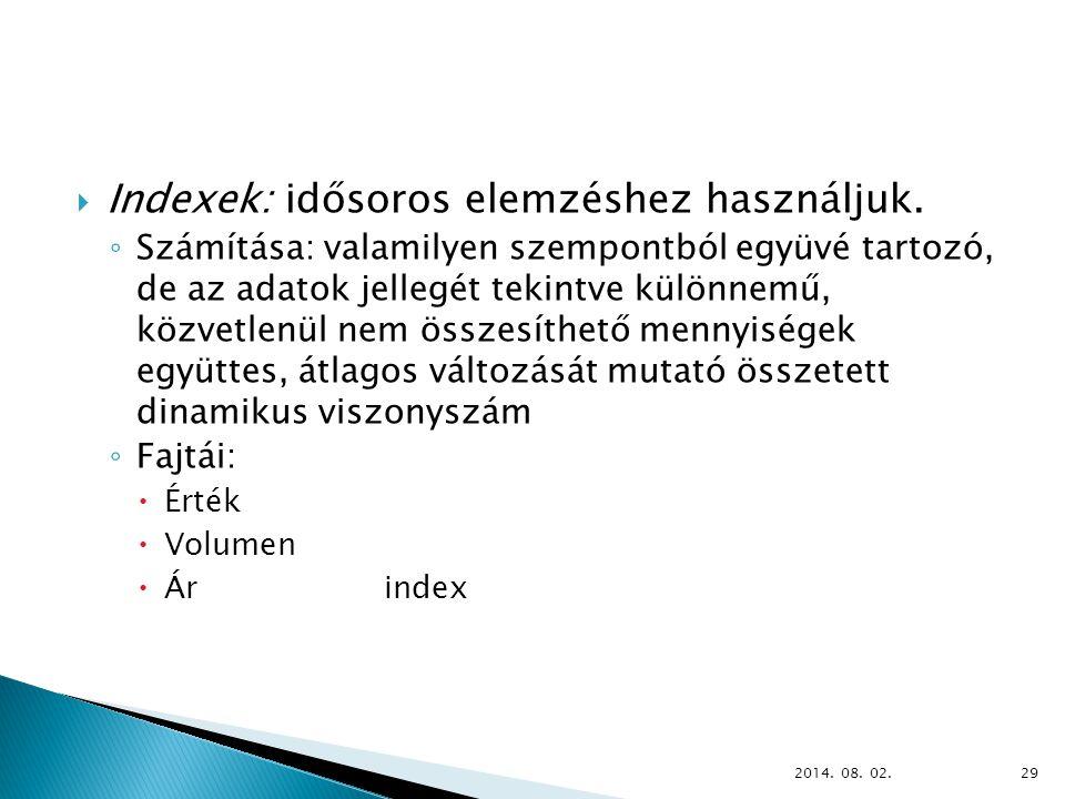  Indexek: idősoros elemzéshez használjuk.