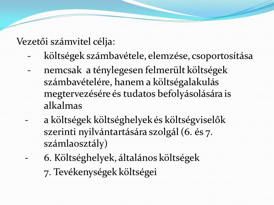 - A 6.és 7. számlaosztálynak két alapesete: = elsődlegesen az 5.