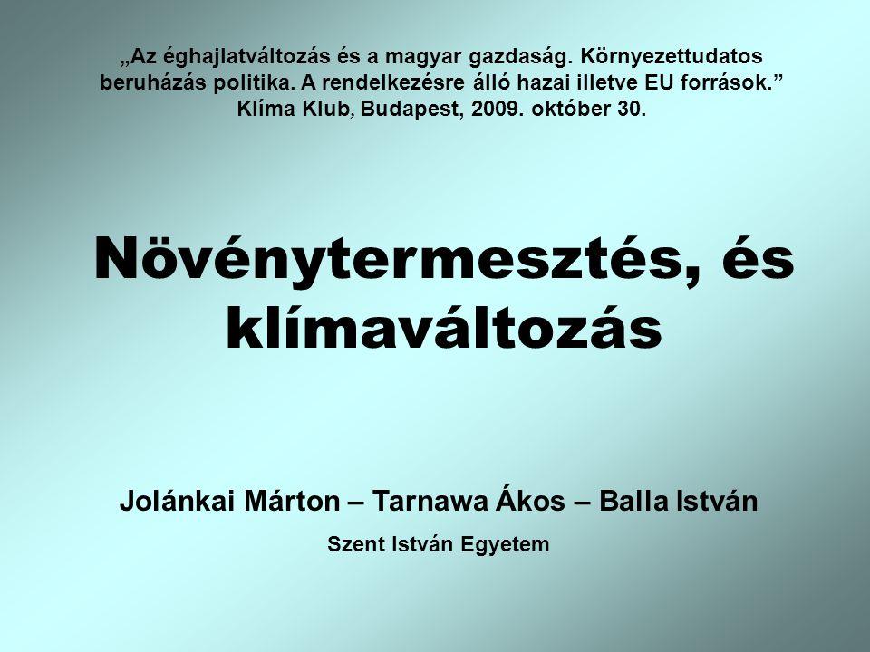 """""""Az éghajlatváltozás és a magyar gazdaság.Környezettudatos beruházás politika."""