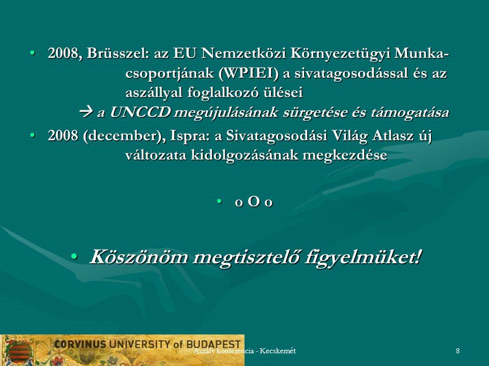 Aszály konferencia - Kecskemét8 2008, Brüsszel: az EU Nemzetközi Környezetügyi Munka- csoportjának (WPIEI) a sivatagosodással és az aszállyal foglalko
