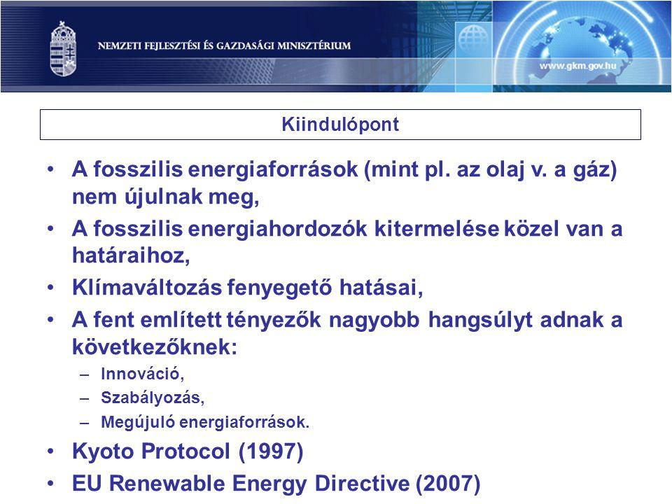 Kiindulópont A fosszilis energiaforrások (mint pl. az olaj v. a gáz) nem újulnak meg, A fosszilis energiahordozók kitermelése közel van a határaihoz,