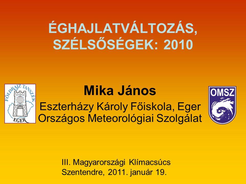 ÉGHAJLATVÁLTOZÁS, SZÉLSŐSÉGEK: 2010 Mika János Eszterházy Károly Főiskola, Eger Országos Meteorológiai Szolgálat III.