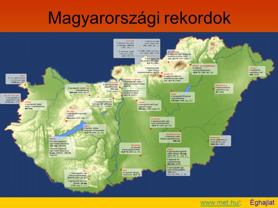 Magyarországi rekordok www.met.hu/www.met.hu/: Éghajlat