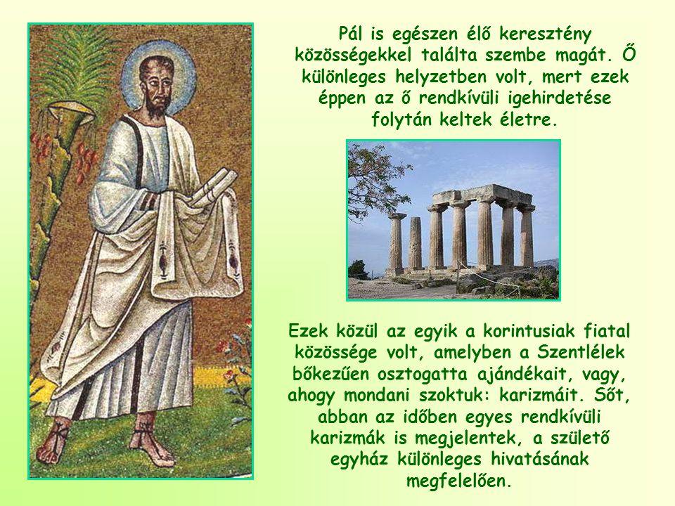 Pál is egészen élő keresztény közösségekkel találta szembe magát.