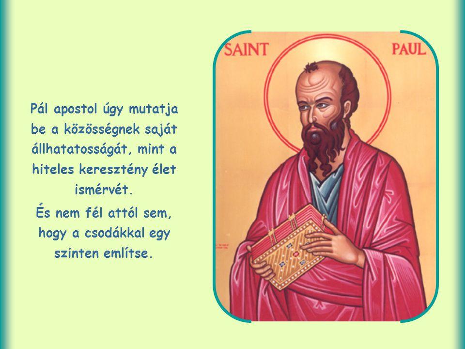 Pál apostol úgy mutatja be a közösségnek saját állhatatosságát, mint a hiteles keresztény élet ismérvét.