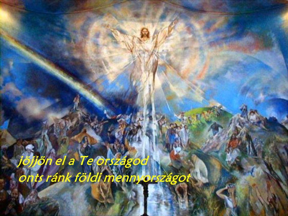 szenteltessék meg a Te neved megüljük minden ünneped