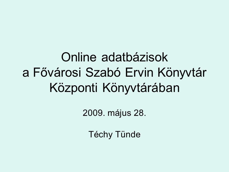 Online adatbázisok a Fővárosi Szabó Ervin Könyvtár Központi Könyvtárában 2009.