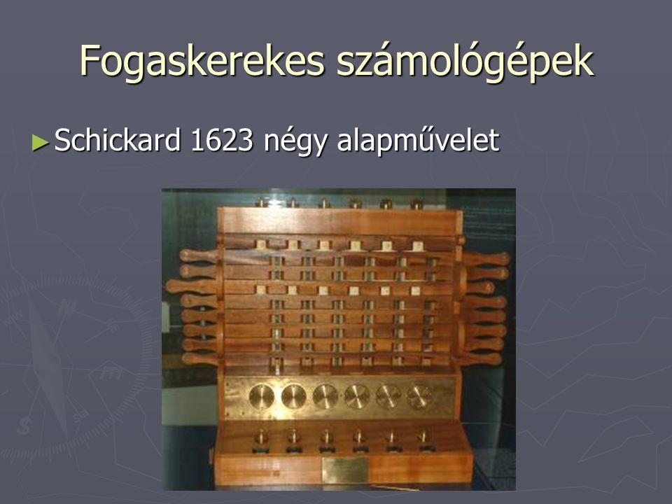 ► Blaise Pascal 1642   átviteljegy (carry) automatizálása   összeadás, illetve kivonás gépesítése