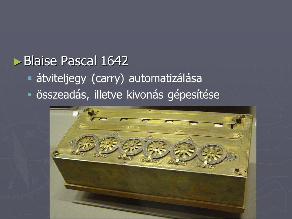 ► Gottfried Wilhelm Leibniz  tökéletesíti Pascal gépét, így mind a négy alapművelet elvégezhető a géppel  elvi megfogalmazás, hogy célszerűbb lenne a kettes számrendszerben dolgozni