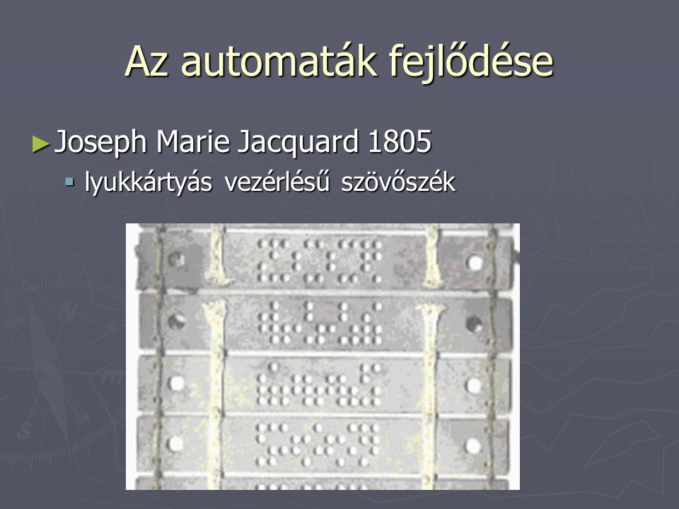 Charles Babbage (1792-1871) ► brit matematikus és feltaláló ► differenciagépe mechanikus számológép lett volna ► analitikus gépe általános célú programozható mechanikus számítógép  vezérlőmű, számolómű, szám- és programtároló  lyukkártyacsomag a műveleteknek  lyukkártyacsomag az adatoknak  nyomtatási lehetőség