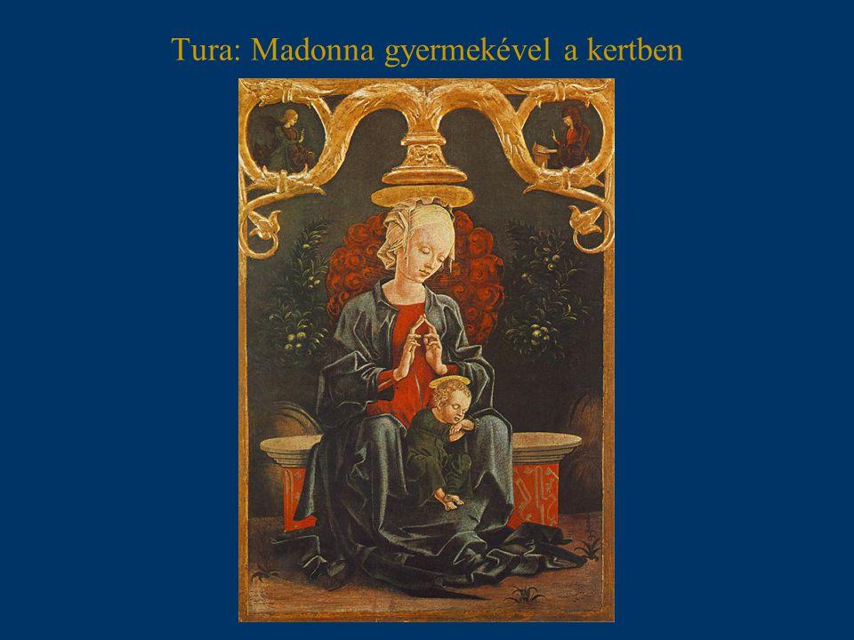 Tura: Madonna gyermekével a kertben