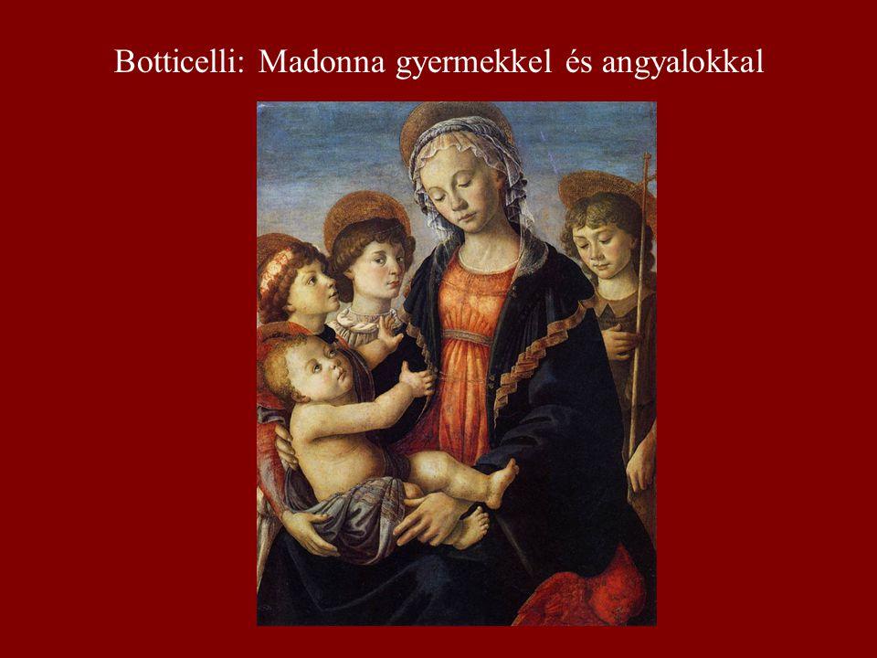 Botticelli: Madonna gyermekkel és angyalokkal