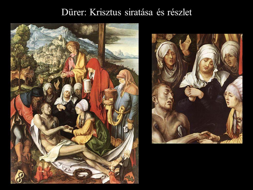 Dürer: Krisztus siratása és részlet