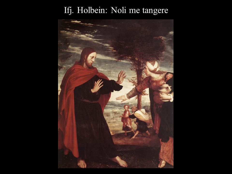Ifj. Holbein: Noli me tangere