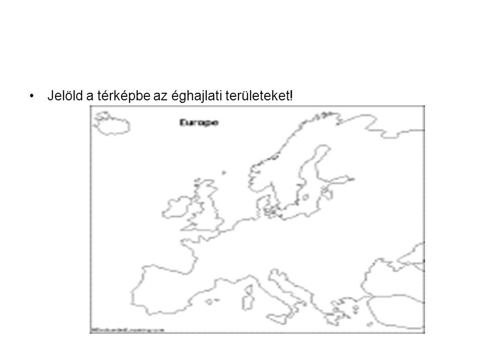 Jelöld a térképbe az éghajlati területeket!