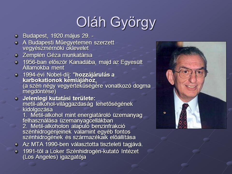 Oláh György Budapest, 1920.május 29. - Budapest, 1920.május 29. - A Budapesti Műegyetemen szerzett vegyészmérnöki oklevelet Zemplén Géza munkatársa 19