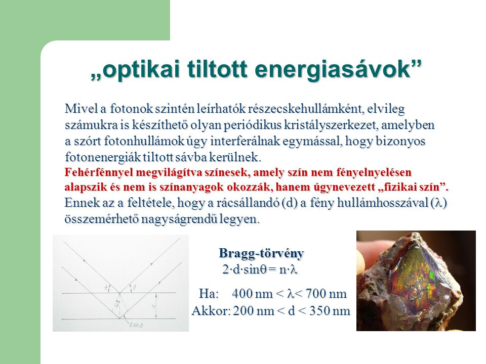 """""""optikai félvezetők """"optikai félvezetők A fotonkristályok bizonyos fajta felhasználási lehetőségei a félvezetőkkel való hasonlatosság alapján érthetők meg."""