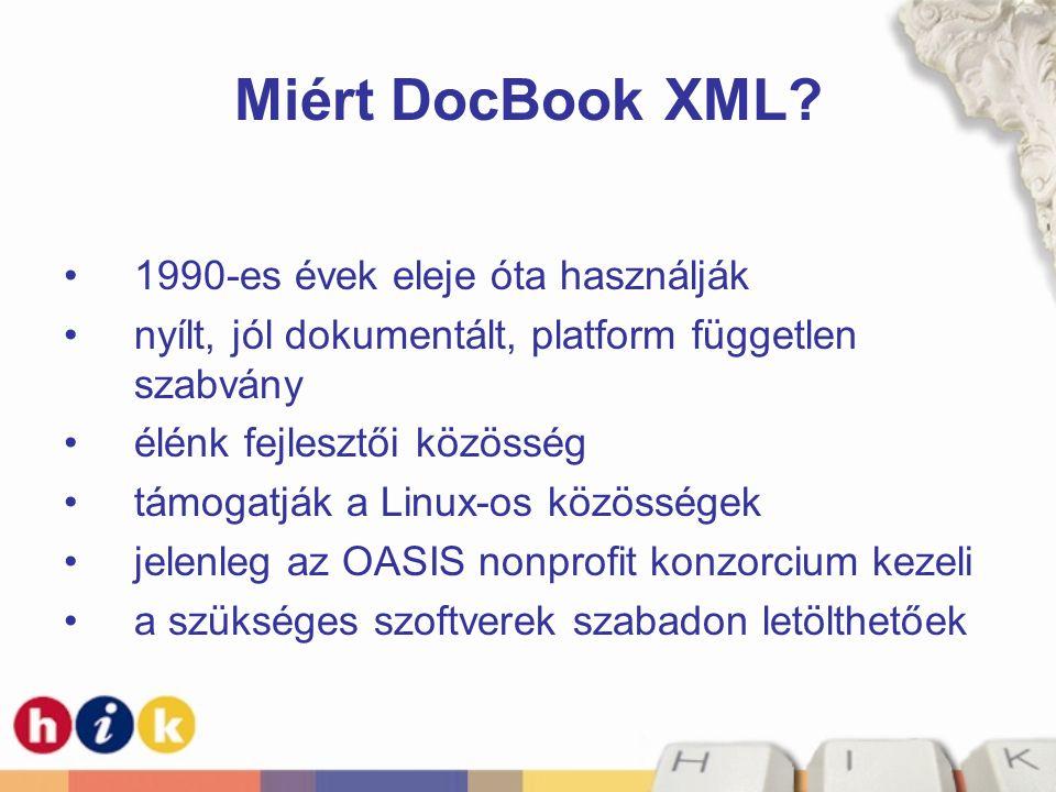 Miért DocBook XML.