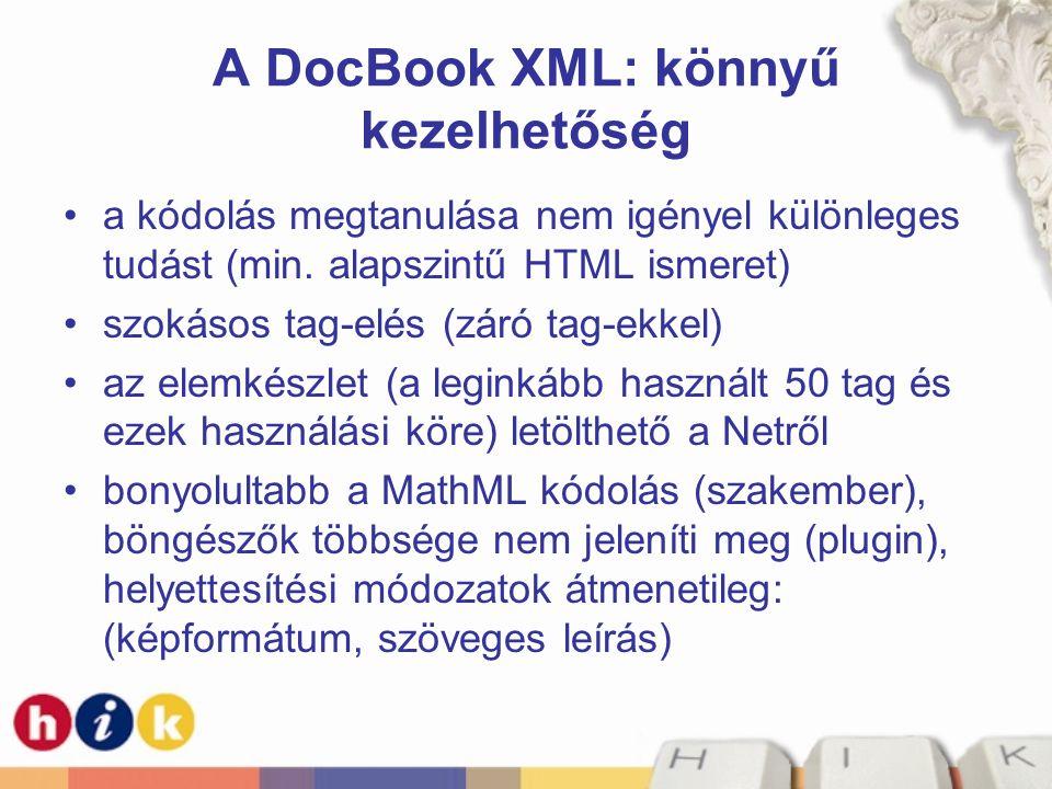 A DocBook XML: könnyű kezelhetőség a kódolás megtanulása nem igényel különleges tudást (min.