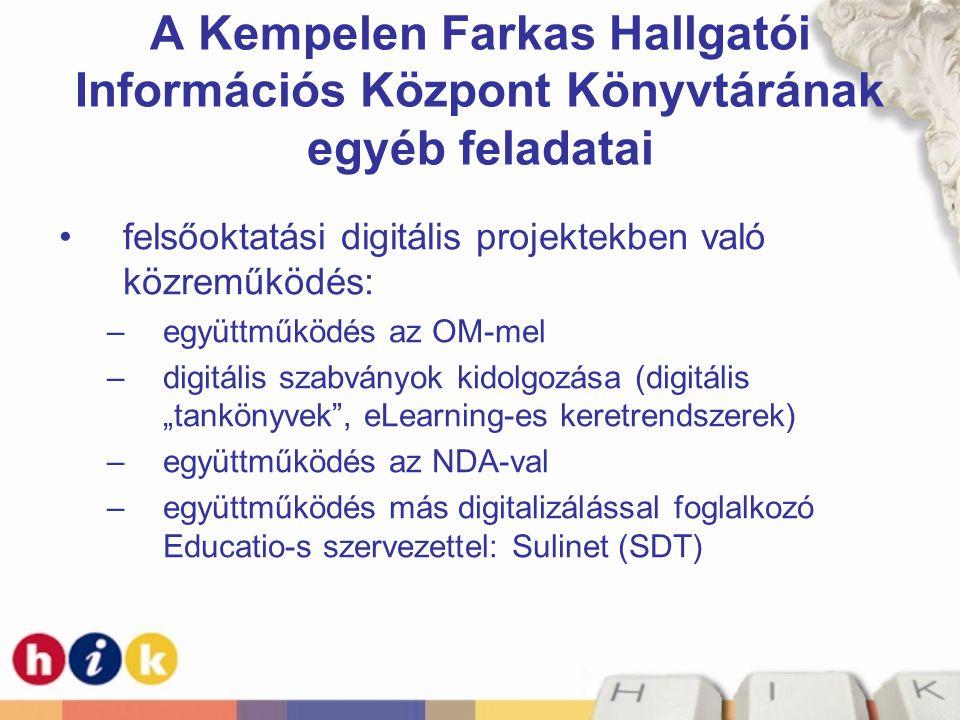 """A Kempelen Farkas Hallgatói Információs Központ Könyvtárának egyéb feladatai felsőoktatási digitális projektekben való közreműködés: –együttműködés az OM-mel –digitális szabványok kidolgozása (digitális """"tankönyvek , eLearning-es keretrendszerek) –együttműködés az NDA-val –együttműködés más digitalizálással foglalkozó Educatio-s szervezettel: Sulinet (SDT)"""
