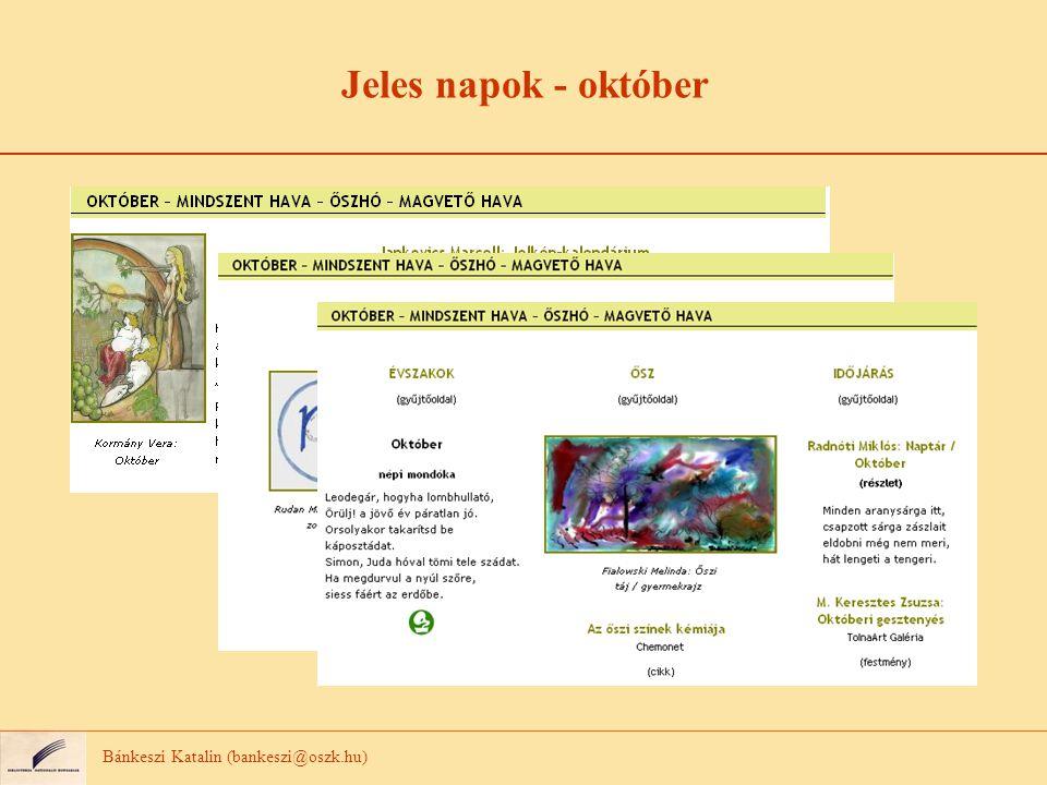 Jeles napok - október Bánkeszi Katalin (bankeszi@oszk.hu)